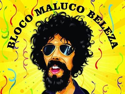 Bloco Maluco Beleza sai às ruas dia 2 e homenageia ...