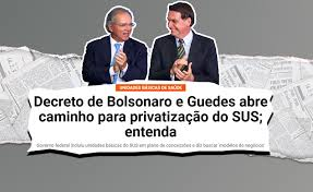 Photo of Decreto de Bolsonaro e Guedes abre caminho para privatização do SUS; entenda